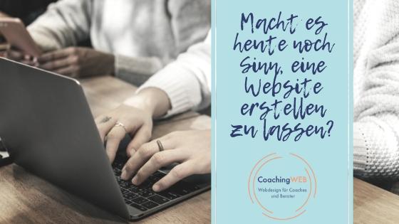 Warum du deine Coaching- oder Berater-Website doch erstellen lassen solltest